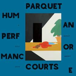 Parquet Courts - Human Performance lp (Rough Trade)