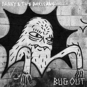 Danny and the Darleans - Bugout lp (In The Red)