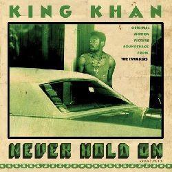 "King Khan - Never Hold On 7"" (KK)"