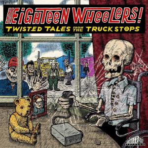 Eighteen Wheelers - Twisted Tales from Truck Stops lp