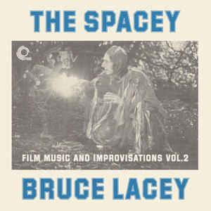 Bruce Lacey - The Spacey... Volume 2 lp (Trunk)