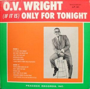 "OV Wright - (If It Is) Only For Tonight lp (""BackBeat"")"