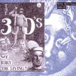 3Ds - We Bury The Living - Early Recordings 1989-90 cd