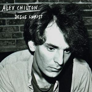 "Alex Chilton - Jesus Christ 7"" (Munster)"