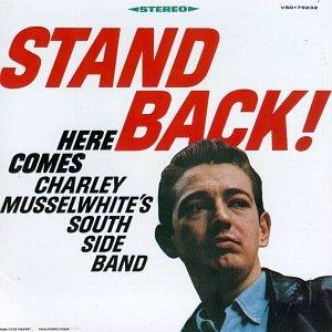 Stand Back! Here Comes Charley Musselwhite's .. lp (Vangaurd)