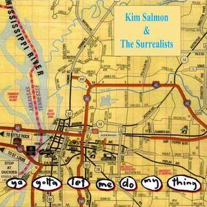 Kim Salmon & The Surrealists - Ya Gotta Let Me Do My Thing lp