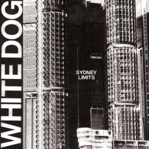 White Dog - Sydney Limits lp (Agitated Records)