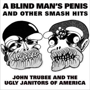 John Trubee - A Blind Man's Penis lp (Trubee)