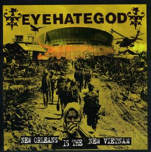 "EyeHateGod - New Orleans is the New Vietnam 7"" (a389 records)"