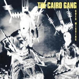 Cairo Gang - Goes Missing lp (God?)