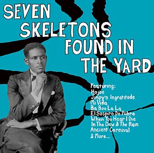 Seven Skeletons Found In The Yard lp (Mississippi Records)