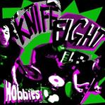 "Knife Fight - Hobbies 7"" (Aarght!, Australia)"