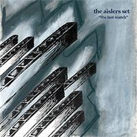 Aislers Set - The Last Match lp (Slumberland)