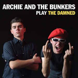 "Archie & the Bunkers - Play the Damned 7"" [In The Red]"