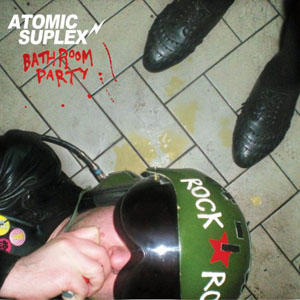 Atomic Suplex - Bathroom Party lp (Crypt)