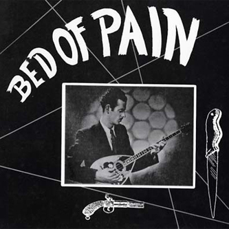 Bed Of Pain - Greek Rembetika compilation lp (MIssissippi)