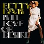 Betty Davis - Is It Love or Desire? lp (Sundazed)