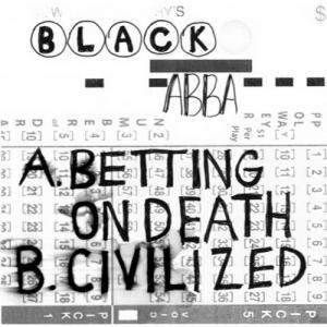 "Black Abba - Betting On Death /Civilized 7"" (Goner) BLACK VINYL"
