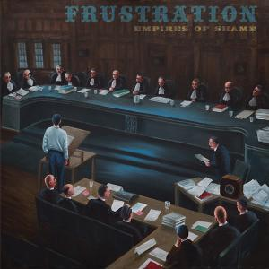 Frustration - Empires of Shame lp (Born Bad)