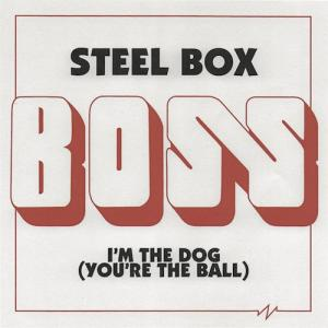 "Boss - Steel Box / I'm the Dog (You're The Ball) 7"" (Goner)"