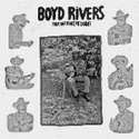 Boyd Rivers - You Can't Make Me Doubt lp (Mississippi)