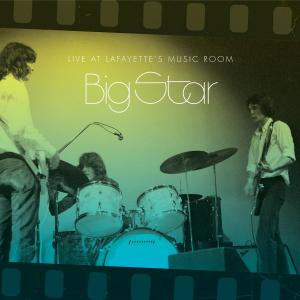 Big Star - Live at Lafayette's lp (Omnivore)