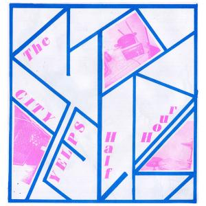 City Yelps - The City Yelps Half Hour lp (Odd Box,UK)