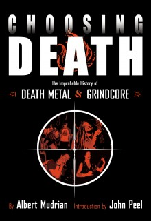 Choosing Death - Improbable History of Death Metal & Grindcore