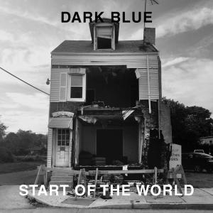 Dark Blue - Start of the World lp (12XU)
