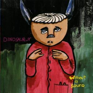 Dinosaur Jr - Without A Sound lp (1972)