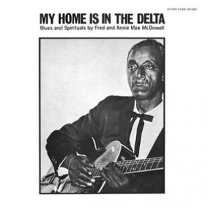 Mississippi Fred & Annie Mcdowell- My Home Is In The Delta lp