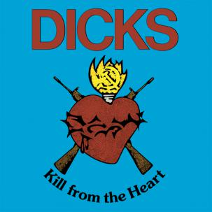 Dicks - Kill From The Heart lp (Alternative Tentacles)