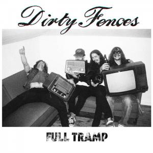 Dirty Fences - Full Tramp lp (Slovenly)