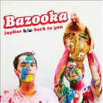 "Bazooka - Jupiter/Back To You 7"" (Dusty Medical Records)"