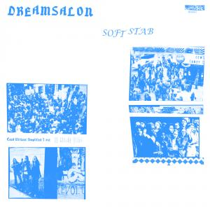 Dreamsalon - Soft Stab lp (Sweet Rot)