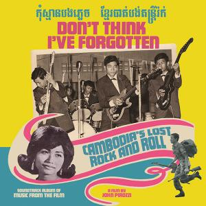 Don't Think I've Forgotten - Cambodia's Lost Rock and Roll lp