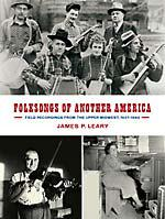 Folksongs Of Another America - James Leary (Dust-To-Digital)