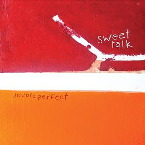 Sweet Talk - Double Perfect lp (12XU)