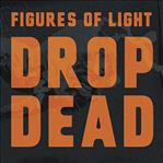 Figures Of Light - Drop Dead lp (Norton)