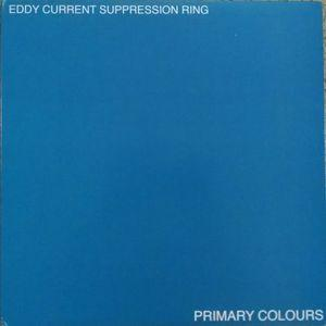 Eddy Current Suppression Ring - Primary Colours lp + MP3 (Goner)
