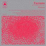 Factums - Flowers lp (Sacred Bones)