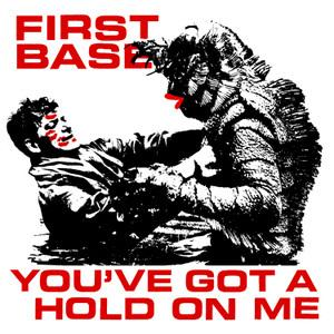 "First Base - You've Got A Hold On Me 7"" (Hosehead)"