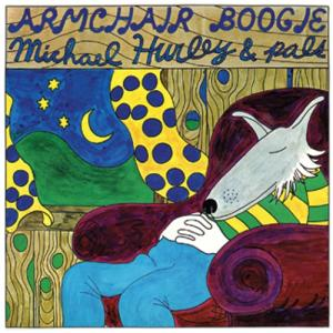 Michael Hurley & Pals - Armchair Boogie lp (mississippi)