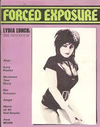 Forced Exposure #10 Lydia Lunch