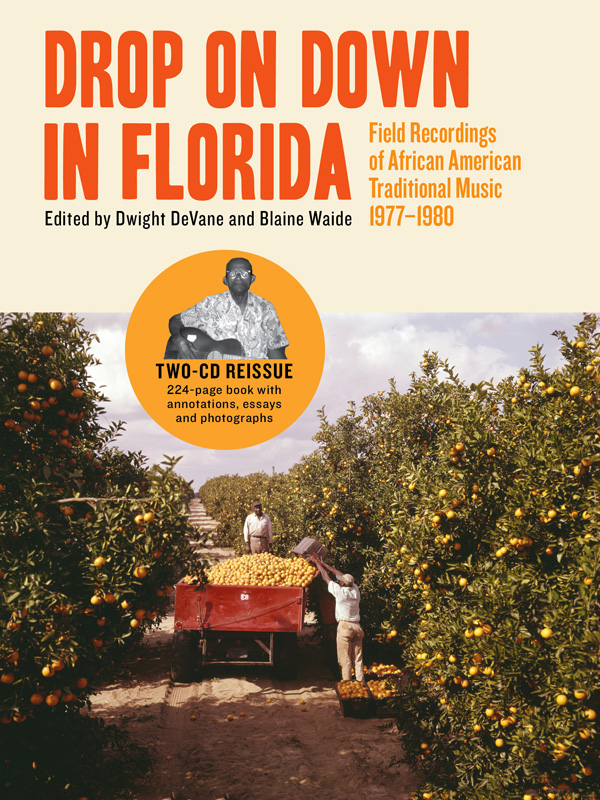 Drop On Down In Florida - Field Recordings 1977-80 cd + book