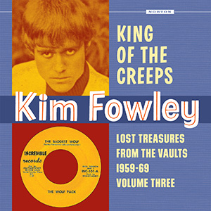 Kim Fowley - King Of The Creeps lp (Norton)