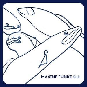 Maxine Funke - Silk lp (Feeding Tube)