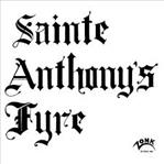 Sainte Anthony's Fyre lp (Rockadrome/ Lion)