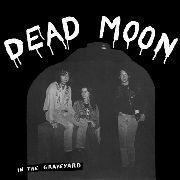 Dead Moon - In The Graveyard lp (Mississippi)