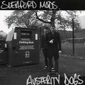 Sleaford Mods - Austerity Dogs lp (Harbinger Sound, UK)